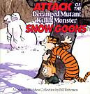 Calvin and Hobbes: Attack of the Deranged Mutant Killer Monster Snow Goons